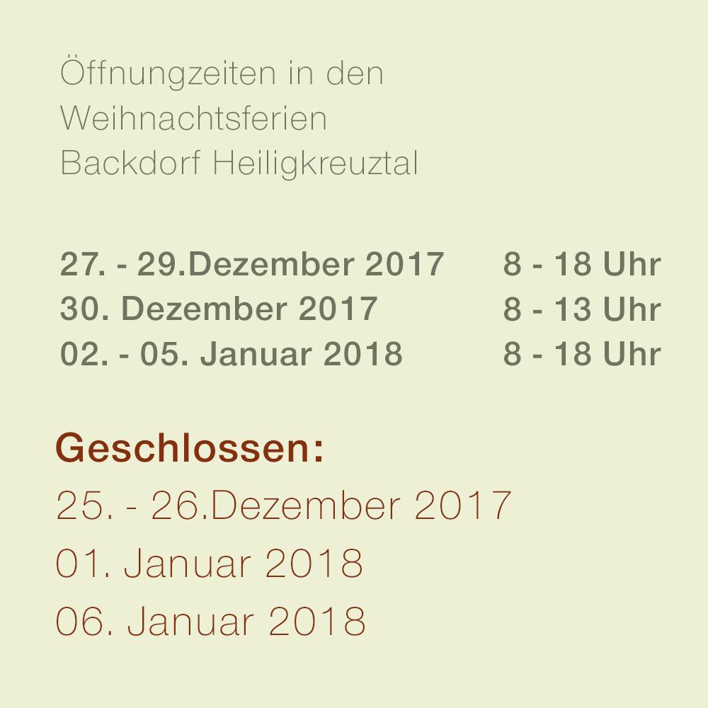 Öffnungszeiten Backdorf Heiligkreuztal Montag - Freitag 8-18 Uhr Samstag 8-13 Uhr