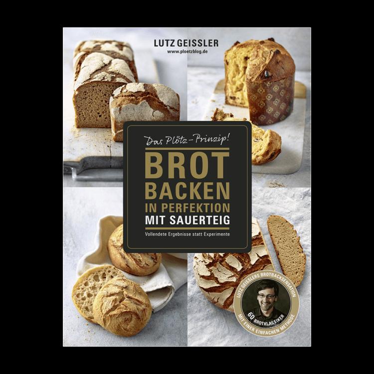Brot backen in Perfektion mit Sauerteig von Lutz Geißler